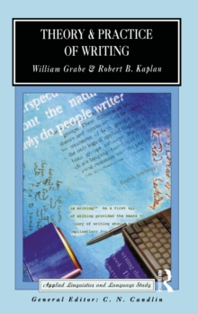 Theory and Practice of Writing : An Applied Linguistic Perspective, PDF eBook
