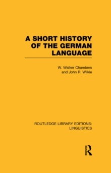 A Short History of the German Language (RLE Linguistics E: Indo-European Linguistics), PDF eBook