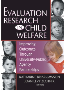 Evaluation Research in Child Welfare : Improving Outcomes Through University-Public Agency Partnerships, EPUB eBook