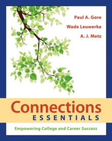 Connections Essentials : Empowering College and Career Success, Paperback / softback Book