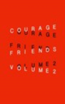 Courage Friends : Volume 2, Paperback / softback Book