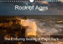 Rock of Ages: The Enduring Beauty of Pulpit Rock 2017 : Pulpit Rock, Dorset in Varying Lighting and Weather Conditions, Calendar Book