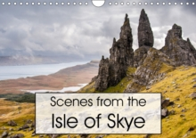 Scenes from the Isle of Skye 2017 : Dramatic Landscape Photography of the Isle of Skye, Scotland, Calendar Book