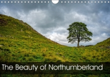 The Beauty of Northumberland 2017 : The Beauty of Northumberland, Calendar Book