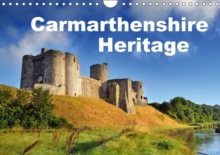 Carmarthenshire Heritage 2017 : Historical Sites in the County of Carmarthenshire, Calendar Book