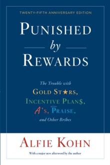 Punished by Rewards: Twenty-fifth Anniversary Edition, Paperback / softback Book