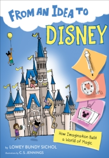 From an Idea to Disney: How Imagination Built a World of Magic, Paperback / softback Book