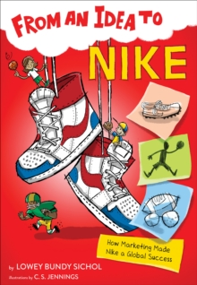 From an Idea to Nike: How Branding Made Nike a Household Name, Paperback / softback Book