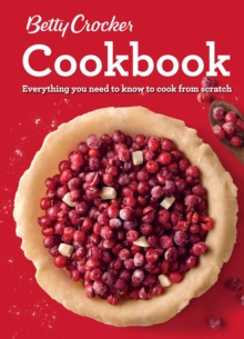 Betty Crocker Cookbook, 12th Edition : Everything You Need to Know to Cook from Scratch, Spiral bound Book
