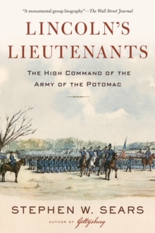 Lincoln's Lieutenants : The High Command of the Army of the Potomac, Paperback / softback Book