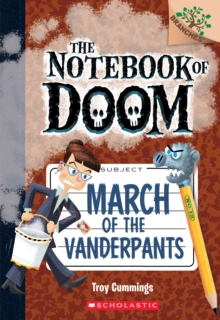 March of the Vanderpants: A Branches Book (The Notebook of Doom #12), Paperback Book