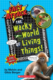 The Wacky World of Living Things! (Fact Attack #1) : Plants and Animals, Paperback Book