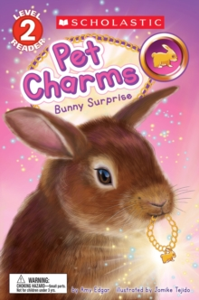 Bunny Surprise (Scholastic Reader, Level 2: Pet Charms #2), Paperback Book