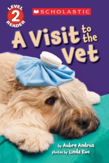 A Visit to the Vet (Scholastic Reader, Level 2), Paperback Book