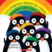 Los pinguinos adoran los colores / Penguins Love Colors (Bilingual), Paperback Book