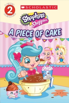 PIECE OF CAKE SHOPKINS SHOPPIES, Paperback Book