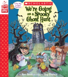 We're Going on a Spooky Ghost Hunt (A StoryPlay Book), Hardback Book