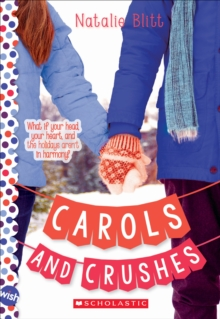 Carols and Crushes: A Wish Novel, Paperback Book