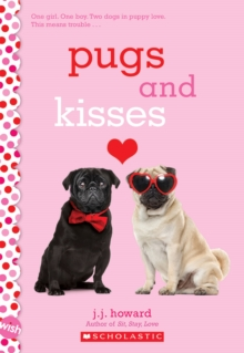 Pugs and Kisses: A Wish Novel, Paperback Book