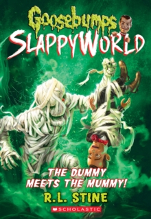The Dummy Meets the Mummy! (Goosebumps SlappyWorld #8), Paperback Book