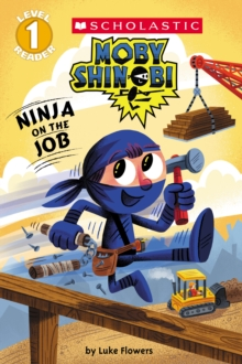 Ninja on the Job (Moby Shinobi: Scholastic Reader, Level 1), Paperback Book