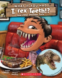 What If You Had T. Rex Teeth? And Other Dinosaur Parts, Paperback Book