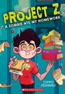 A Zombie Ate My Homework (Project Z #1), Paperback Book