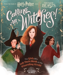 Calling All Witches! The Girls Who Left Their Mark on the Wizarding World, Hardback Book