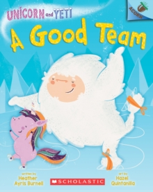 A Good Team: An Acorn Book (Unicorn and Yeti #2), Paperback Book