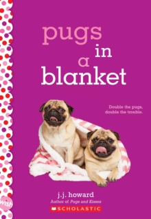 Pugs in a Blanket: A Wish Novel, Paperback Book