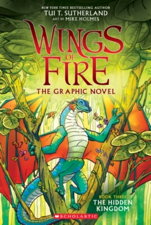 The Hidden Kingdom (Wings of Fire Graphic Novel #3): A Graphix Book, Paperback Book