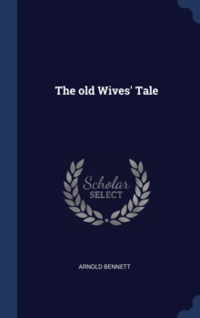 The Old Wives' Tale, Hardback Book