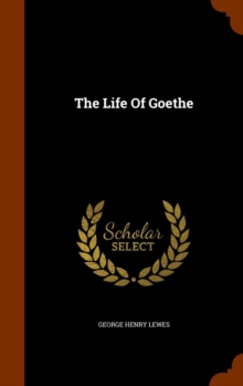Life of Goethe, Hardback Book
