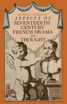 Aspects of Seventeenth-Century French Drama and Thought, Paperback / softback Book
