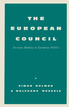 European Council : Decision-making in European Politics, PDF eBook