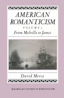 American Romanticism : From Melville to James-The Enduring Excessive, PDF eBook