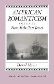 American Romanticism : From Melville to James-The Enduring Excessive, Paperback / softback Book