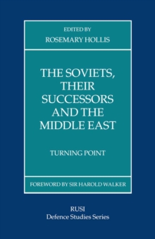The Soviets, Their Successors and the Middle East : Turning Point, PDF eBook