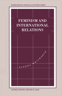 Feminism and International Relations : Towards a Political Economy of Gender in Interstate and Non-Governmental Institutions, PDF eBook