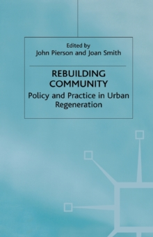 Rebuilding Community : Policy and Practice in Urban Regeneration, Paperback / softback Book
