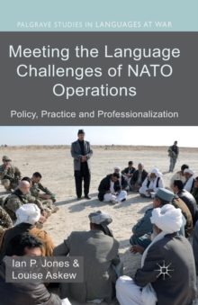 Meeting the Language Challenges of NATO Operations : Policy, Practice and Professionalization, Paperback / softback Book