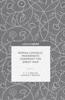 Roman Catholic Modernists Confront the Great War, Paperback / softback Book