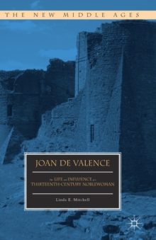 Joan de Valence : The Life and Influence of a Thirteenth-Century Noblewoman, Paperback / softback Book