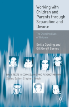 Working with Children and Parents through Separation and Divorce : The Changing Lives of Children, PDF eBook