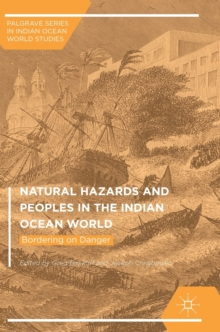 Natural Hazards and Peoples in the Indian Ocean World : Bordering on Danger, Hardback Book