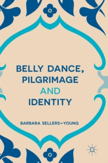 Belly Dance, Pilgrimage and Identity, Hardback Book