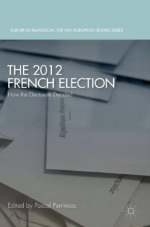 The 2012 French Election : How the Electorate Decided, Hardback Book