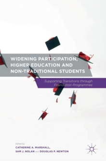 Widening Participation, Higher Education and Non-Traditional Students : Supporting Transitions Through Foundation Programmes, Hardback Book