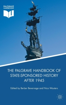 The Palgrave Handbook of State-Sponsored History After 1945, Hardback Book