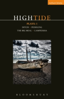 HighTide Plays: 1 : Ditch; peddling; The Big Meal; Lampedusa, Paperback Book
